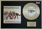 "MADNESS - 7"" Platinum Disc + cover  - IT MUST BE LOVE"